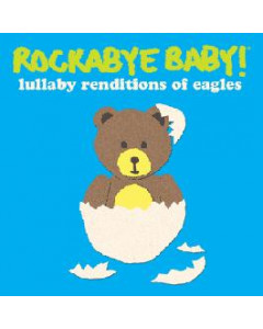 Rockabyebaby CD the Eagles Lullaby Baby CD
