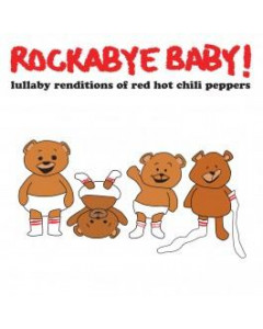 Rockabyebaby CD Red Hot Chili Peppers Lullaby Baby CD