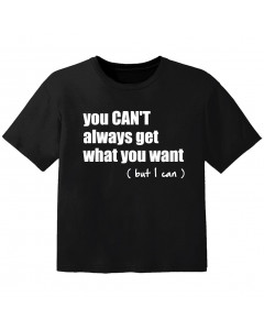 cool baby t-shirt you cant always get what you want but I can